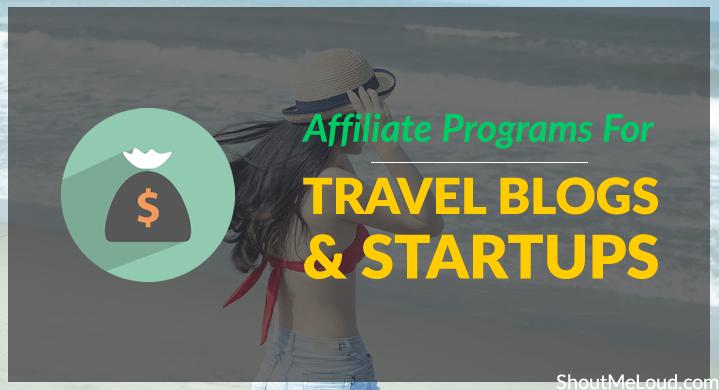 The Best Affiliate Programs For Travel Blogs & Startups