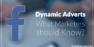 Dynamic Adverts on Facebook – What Marketers should Know?
