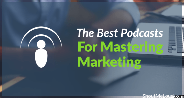 10 Of The Best Podcasts For Mastering Marketing