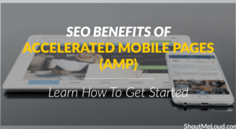SEO Benefits Of Accelerated Mobile Pages (AMP) And How To Get Started