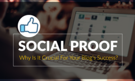 What is Social Proof & Why Is It Crucial For Your Blog's Success?