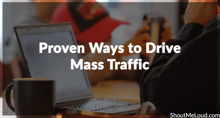 Ways to drive mass traffic