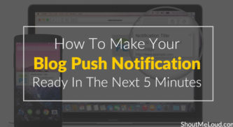 How To Make Your Blog Push Notification Ready In The Next 5 Minutes