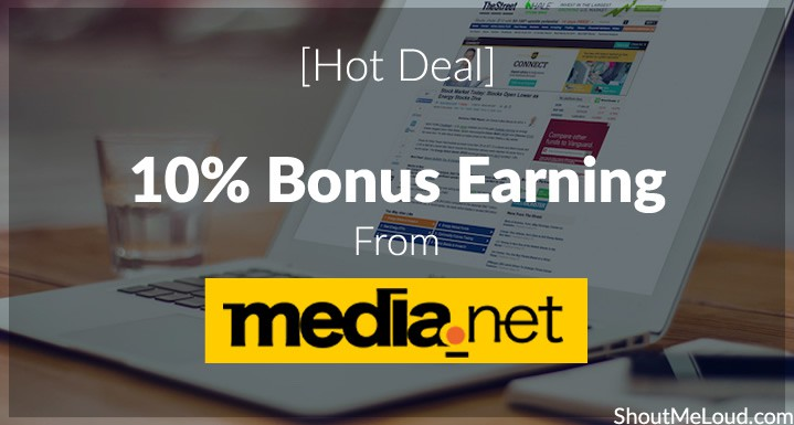 [Hot Deal] 10% Bonus Earning From Media net
