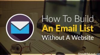 How To Build An Email List Without A Website
