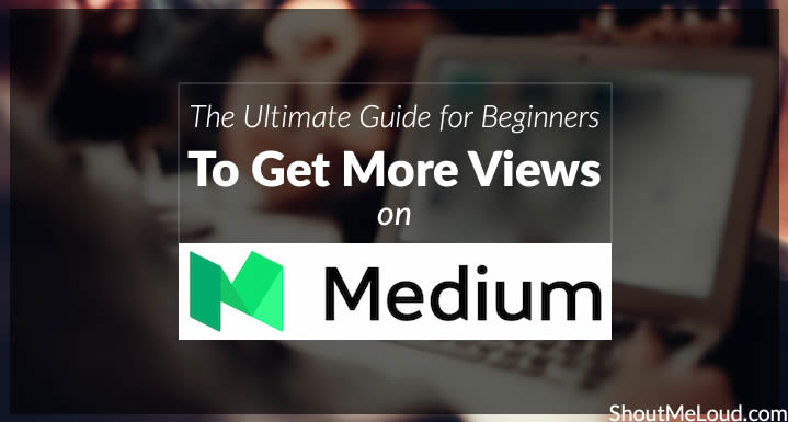 Guide to Get More Views on Medium