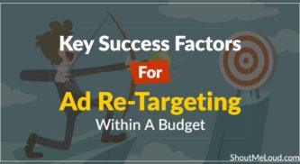 5 Key Success Factors For Ad Re-Targeting Within A Budget