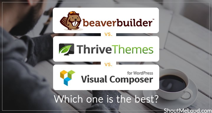 Beaver Builder vs. Thrive Content Builder vs. Visual Composer