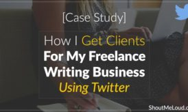 [Case Study] How I Get Clients For My Freelance Writing Business Using Twitter