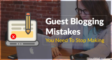 9 Guest Blogging Mistakes You Need To Stop Making