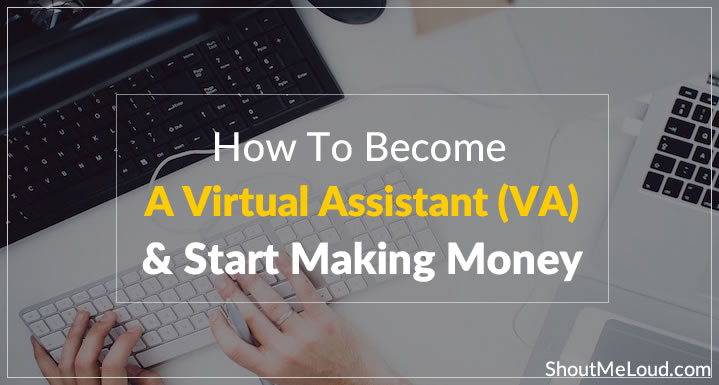 How To Become A Virtual Assistant (VA) & Start Making Money