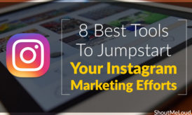 8 Best Tools To Jumpstart Your Instagram Marketing Efforts