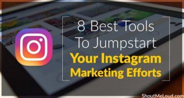 8 Best Tools To Jumpstart Your Instagram Marketing Efforts