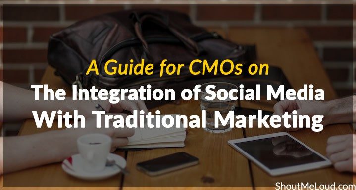 CMOs on The Integration of Social Media with Traditional Marketing