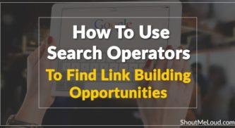 How To Use Search Operators To Find Link Building Opportunities