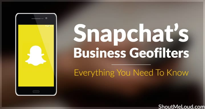 Snapchats Business Geofilters