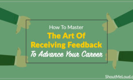 How To Master The Art Of Receiving Feedback To Advance Your Career