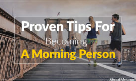 6 Proven Tips For Becoming A Morning Person