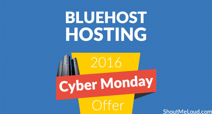 Bluehost Hosting Cyber Monday 2016 Limited time Sale