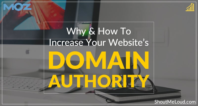 7 Realistic Methods To Increase Domain Authority Of Your Website