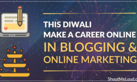This Diwali Make a Career Online in Blogging & Affiliate Marketing