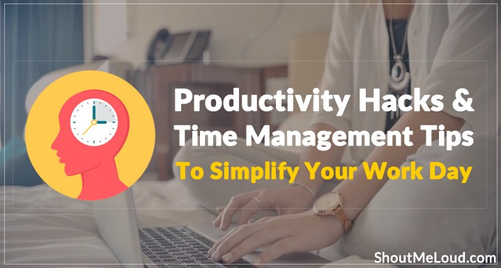 11 Awesome Productivity Hacks and Time Management Tips
