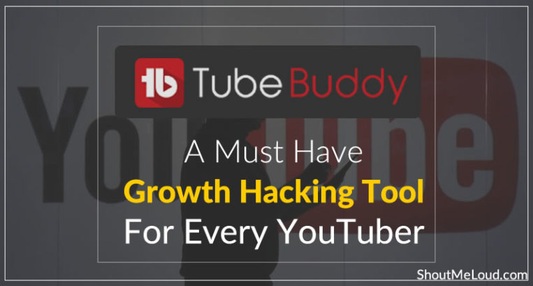 TubeBuddy: A Must Have Growth Hacking Tool for Every YouTuber