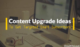 Top 7 Content Upgrade Ideas To Get Targeted Email Subscribers