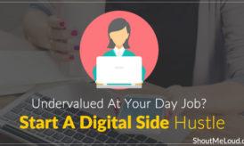 Undervalued At Your Day Job? Start A Digital Side Hustle