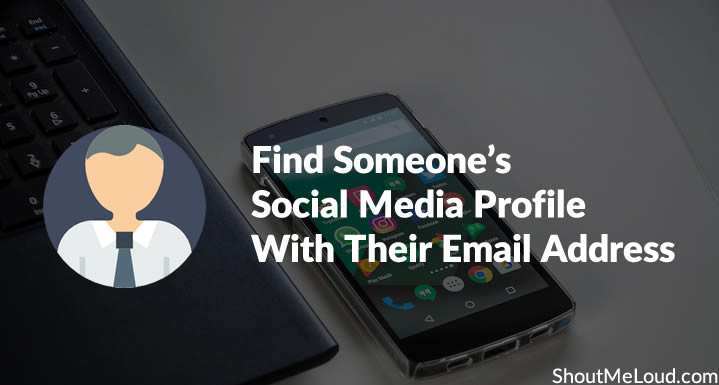 How To Find Someone's Social Media Profile With Their Email Address