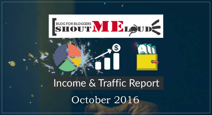 shoutmeloud-october-2016-income-and-traffic-report