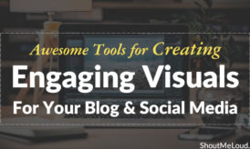 20 Awesome Tools for Creating Engaging Visuals for Your Blog & Social Media