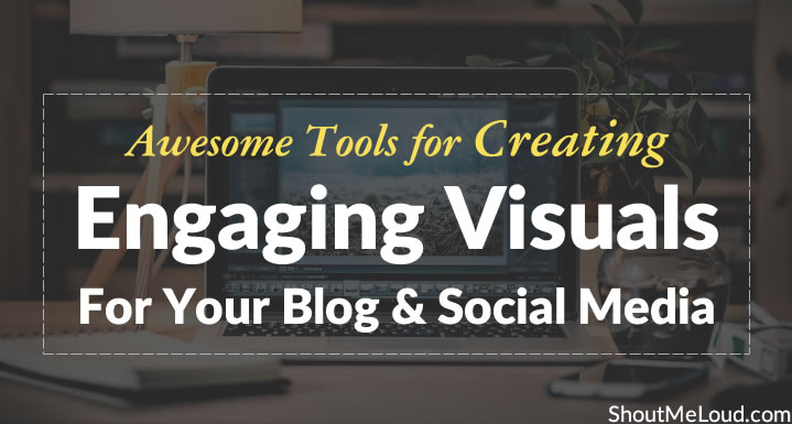 20 Tools for Creating Visuals for Your Blog and Social Media