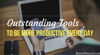 3 Outstanding Tools To Be More Productive Every Day