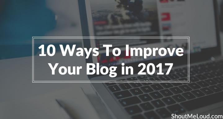Here is how you can improve your blog in 2017