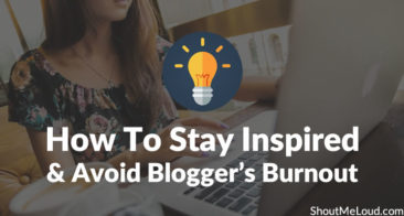 How To Stay Inspired And Avoid Blogger's Burnout