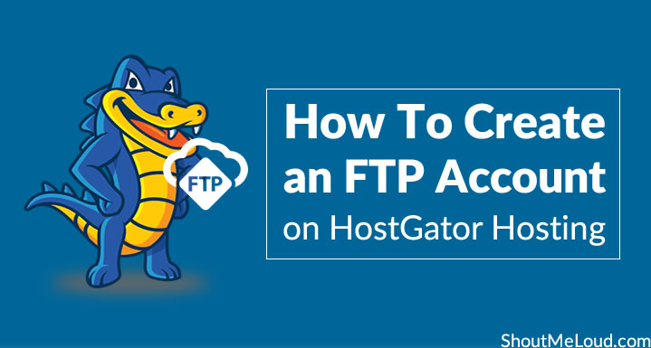 How To Create an FTP Account on HostGator Hosting
