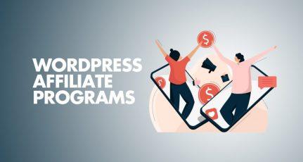 14+ WordPress Affiliate Programs (Themes, Plugins & More)