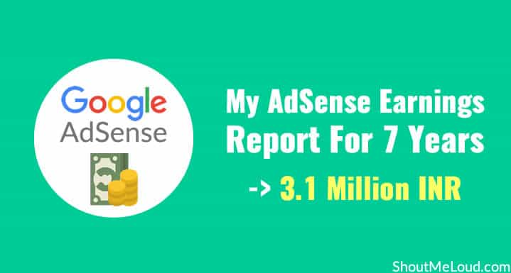 My AdSense Earnings Report for 7 Years: 3.1 Million INR