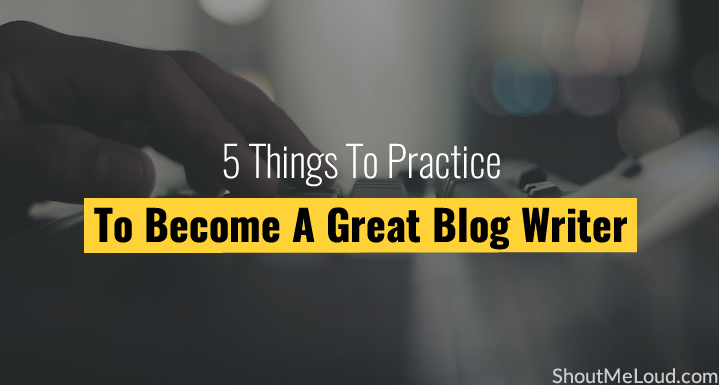 Become A Great Blog Writer