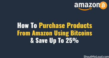 How To Purchase Products From Amazon Using Bitcoins & Save Up To 25%