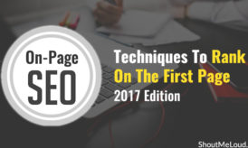 On-Page SEO Techniques To Rank On The First Page – 2017 Edition