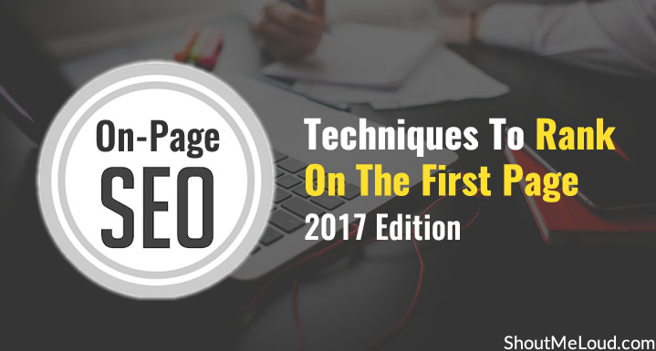 On-Page SEO Techniques To Rank On The First Page - 2017 Edition