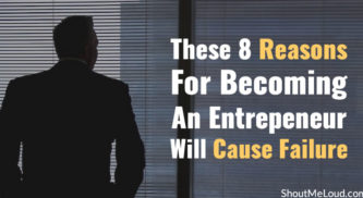 These 8 Reasons For Becoming An Entrepeneur Will Cause Failure