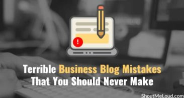 9 Terrible Business Blog Mistakes That You Should Never Make