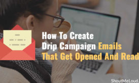 How To Create Drip Campaign Emails That Get Opened And Read