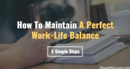 How To Maintain A Perfect Work-Life Balance In 5 Simple Steps