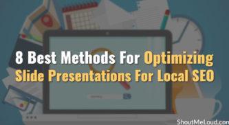 8 Best Methods For Optimizing Slide Presentations For Local SEO