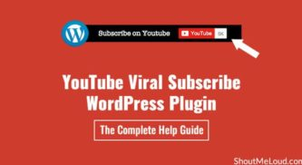 How To Gain More YouTube Subscribers Using YouTube Viral Subscribe WordPress Plugin