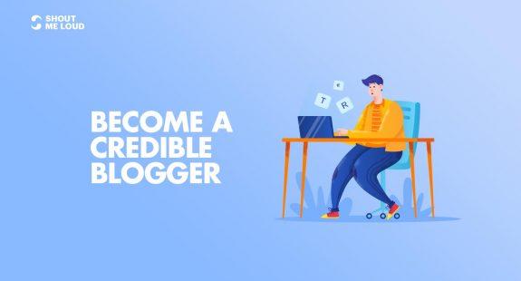 Become A Credible Blogger